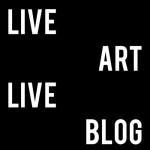 Live Art Live Blog